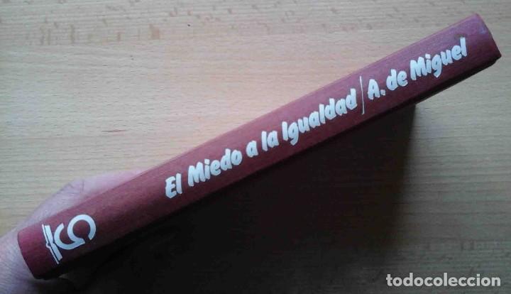 Libros: El miedo a la igualdad (Amando de Miguel) Grijalbo 1975. - Foto 7 - 234785885