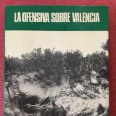 Libri di seconda mano: LA OFENSIVA SOBRE VALENCIA. Lote 223604955