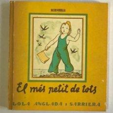 Libros: EL MÉS PETIT DE TOTS. - ANGLADA I SARRIERA, LOLA. [ALTAFULLA - FACSIMIL]. Lote 234899240