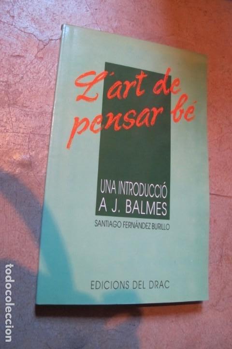 L'ART DE PENSAR BE. SANTIAGO FERNANDEZ BURILLO. EDICIONS EL DRAC (Libros sin clasificar)