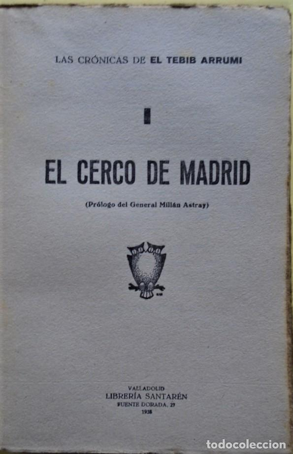Libros: Las Crónicas de El Tebib Arrumi. I. El Cerco de Madrid (Octubre 36 - Marzo 37.) Prólogo del General - Foto 2 - 234915190