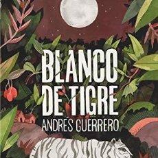 Libros: BLANCO DE TIGRE - GUERRERO, ANDRÉS. Lote 235274975