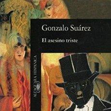 Libros: EL ASESINO TRISTE - SUÁREZ MORILLA, GONZALO. Lote 235278610