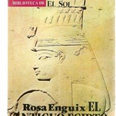 Libros: BIBLIOTECA DE EL SOL. Nº 18. EL ANTIGUO EGIPTO. ROSA ENGUIX. (C/A8). Lote 235300870