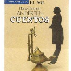 Libros: BIBLIOTECA DE EL SOL. Nº 22. HANS CHRISTIAN ANDERSEN. CUENTOS. (C/A8). Lote 235301135
