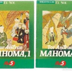 Libros: BIBLIOTECA DE EL SOL. Nº 25 Y 26. MAHOMA (1 Y 2). TOR ANDRAE. (C/A8). Lote 235301795