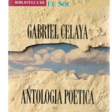 Libros: BIBLIOTECA DE EL SOL. Nº 32. GABRIEL CELAYA. ANTOLOGÍA POÉTICA. (C/A8). Lote 235303420