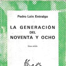 Libros: LA GENERACION DEL NOVENTA Y OCHO - PEDRO LAIN ENTRALGO. Lote 81333348