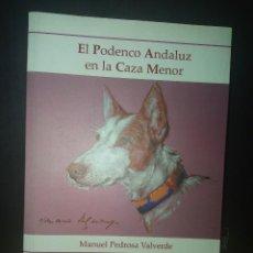 Livres: EL PODENCO ANDALUZ EN LA CAZA MENOR. MANUEL PEDROSA VALVERDE. Lote 235387020