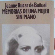 Libros: JEANNE RUCAR DE BUÑUEL. MEMORIAS DE UNA MUJER SIN PIANO. - MARISOL MARTÍN DEL CAMPO. Lote 235505465