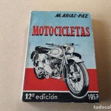 Libros: MOTOCICLETAS - MANUEL ARIAS-PAZ - AÑO 1957. Lote 235674245
