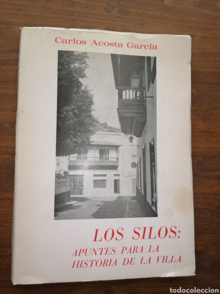 LOS SILOS: APUNTES PARA LA HISTORIA DE LA VILLA - CARLOS ACOSTA GARCÍA (Libros sin clasificar)