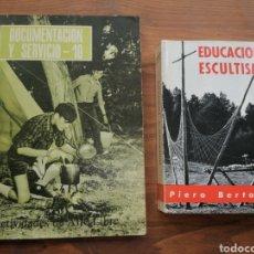 Libros: EDUCACIÓN Y ESCULTISMO + DOCUMENTACIÓN Y SERVICIO. Lote 235689720