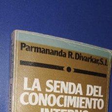 Livres: LA SENDA DEL CONOCIMIENTO INTERNO PARMANANDA R DIVARKAR S J. Lote 235966855