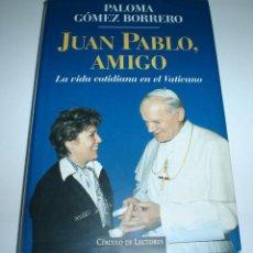 Libros: LIBRO JUAN PABLO, AMIGO DE PALOMA GÓMEZ BORRERO. Lote 236131220