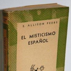 Libros: EL MISTICISMO ESPAÑOL - ALLISON PEERS, E.. Lote 236226090