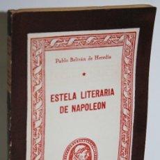 Libros: ESTELA LITERARIA DE NAPOLEÓN - BELTRÁN DE HEREDIA, PABLO. Lote 236226095