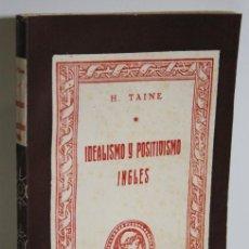 Libros: IDEALISMO Y POSITIVISMO INGLÉS - TAINE, H.. Lote 236226100