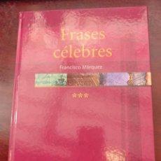 Libros: FRASES CELEBRES - FRANCISCO MARQUEZ. Lote 236364400