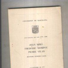 Libros: JOAN MIRO, FREDERIC MOMPOU, PIERRE VILAR, DOCTORS HONORIS CAUSA. Lote 236473350