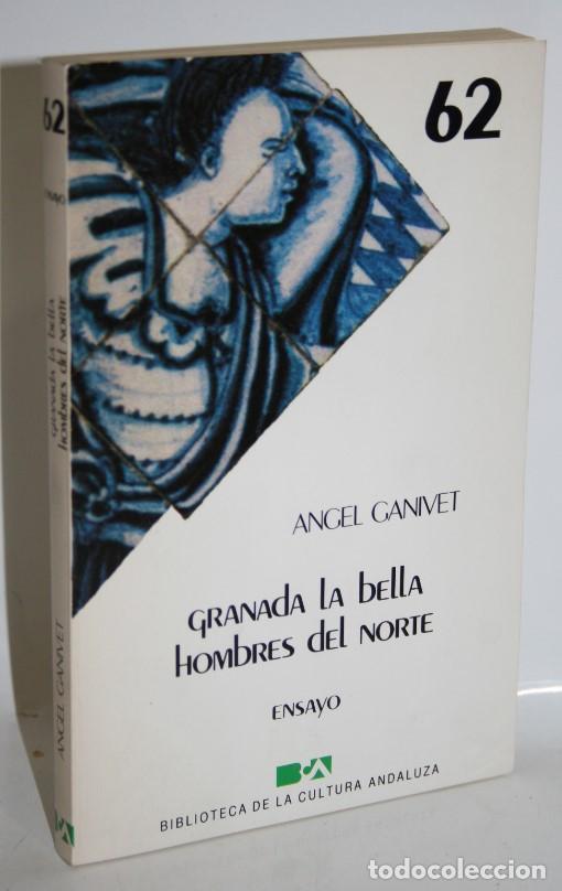 GRANADA LA BELLA. HOMBRES DEL NORTE - GANIVET, ÁNGEL (Libros sin clasificar)