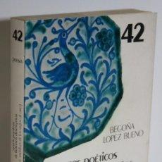 Libros: GOZOS POÉTICOS DE HUMANOS DESENGAÑOS - LÓPEZ BUENO, BEGOÑA. Lote 236534015