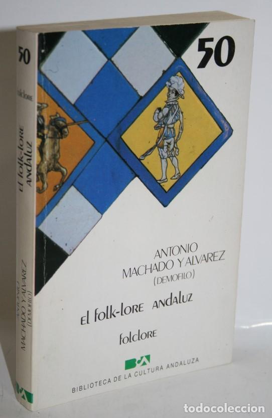EL FOLK-LORE ANDALUZ - MACHADO Y ÁLVAREZ, ANTONIO (DEMÓFILO) (Libros sin clasificar)