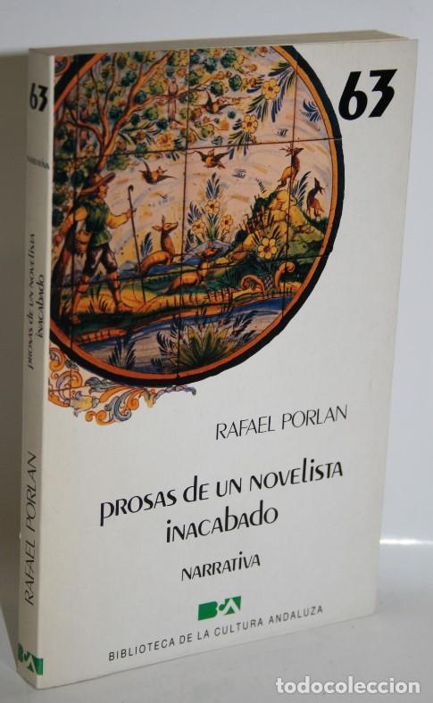 PROSAS DE UN NOVELISTA INACABADO - PORLAN, RAFAEL (Libros sin clasificar)