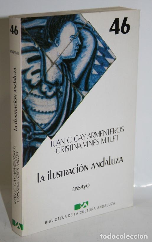 LA ILUSTRACIÓN ANDALUZA - GAY ARMENTEROS, JUAN C. & VIÑES MILLET, CRISTINA (Libros sin clasificar)