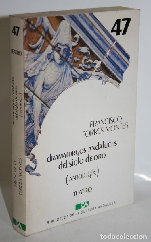 DRAMATURGOS ANDALUCES DEL SIGLO DE ORO - TORRES MONTES, FRANCISCO (Libros sin clasificar)