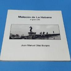 Libros: MALECÓN DE LA HABANA EL GRAN SOFÁ - JUAN MANUEL DÍAZ BURGOS - CAM. Lote 236543315