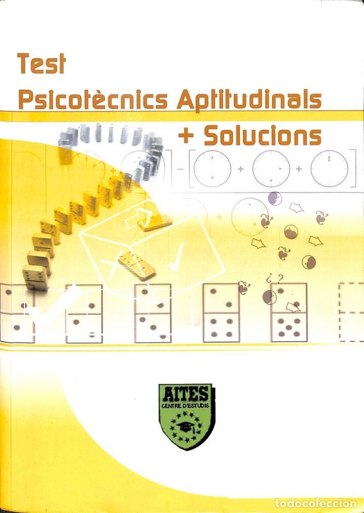TEST PSICOTÈCNICS APTITUDINALS + SOLUCIONS (Libros sin clasificar)
