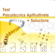 Libros: TEST PSICOTÈCNICS APTITUDINALS + SOLUCIONS. Lote 236551380