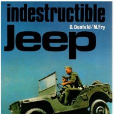 Libros: INDESTRUCTIBLE JEEP - D. DENFELD Y M. FRY. Lote 236560750