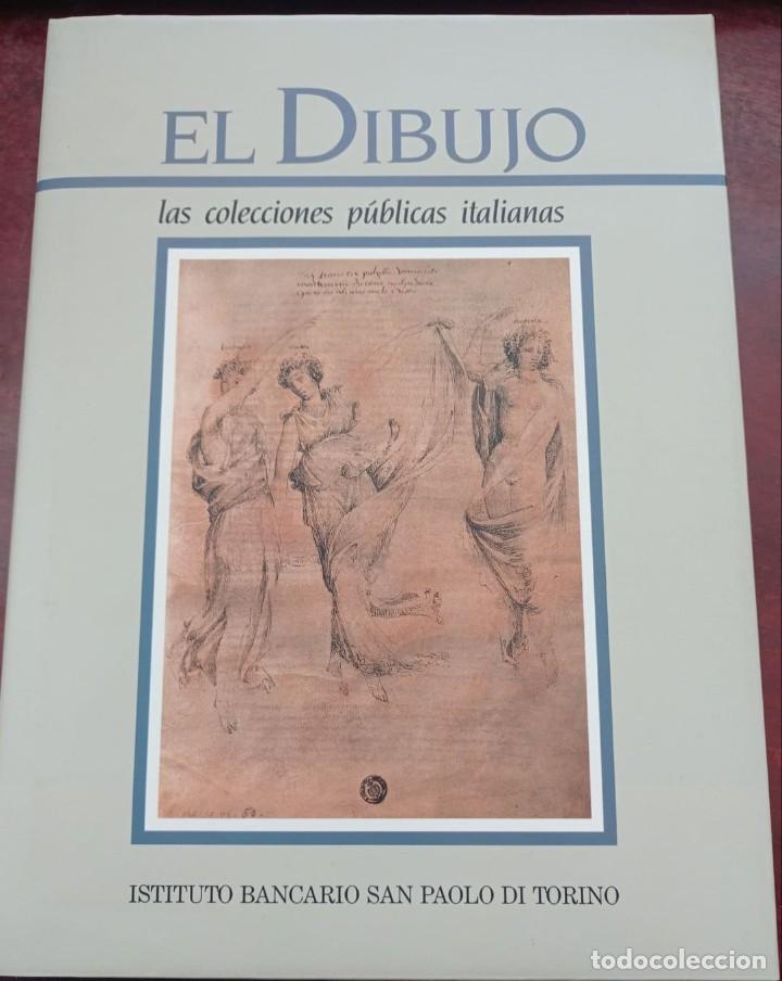 EL DIBUJO - LAS COLECCIONES PÚBLICAS ITALIANAS - INSTITUTO BANC. SAN PAOLO DE TORINO. (Libros sin clasificar)