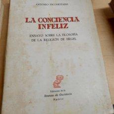 Libros: LA CONCIENCIA INFELIZ. ENSAYO SOBRE LA FILOSOFÍA DE LA RELIGIÓN DE HEGEL - ESCOHOTADO, ANTONIO. Lote 235104715
