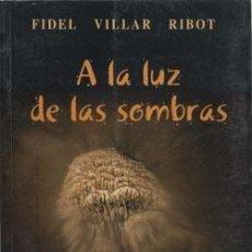 Libros: A LA LUZ DE LAS SOMBRAS: CUENTOS Y LEYENDAS DE LA CUEVA DE LAS VENTANAS DE PIÑAR.. Lote 236593965