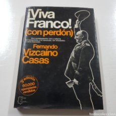 Libros: VIVA FRANCO CON PERDON - FERNANDO VIZCAINO CASAS. Lote 236719600