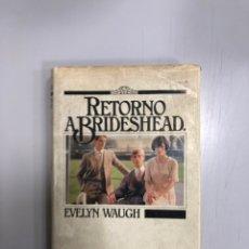 Libri di seconda mano: RETORNO A BRIDESHEAD - EVELYN WAUGH. Lote 236798410