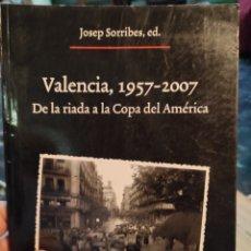 Libros: JOSEP SORRIBES, ED. VALENCIA, 1957-2007 DE LA RIADA A LA COPA DEL AMÉRICA.. Lote 236800630