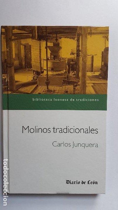 MOLINOS TRADICIONALES - CARLOS JUNQUERA - BIBLIOTECA LEONESA DE TRADICIONES (Libros sin clasificar)