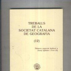 Libros: TREBALLS DE LA SOCIETAT CATALANA DE GEOGRAFIA ( 12 ): DEDICADO A JOSEP IGLESIES I FORT (2). Lote 237417940