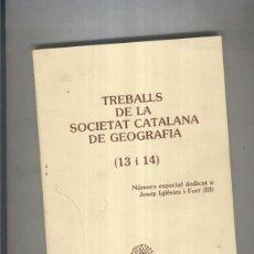 Libros: TREBALLS DE LA SOCIETAT CATALANA DE GEOGRAFIA ( 13 Y 14 ): DEDICADO A JOSEP IGLESIES I FORT (3). Lote 237417945