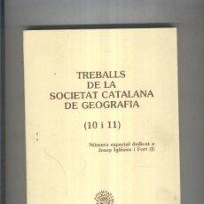 Libros: TREBALLS DE LA SOCIETAT CATALANA DE GEOGRAFIA ( 10 Y 11 ): DEDICADO A JOSEP IGLESIES I FORT (1). Lote 237417950