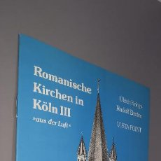 Libros: ROMANISCHE KIRCHEN IN KÖLN. ROMANESQUE CHURCHES IN COLOGNE. EGLISES ROMANES À COLOGNE. LIBRO. Lote 237466775