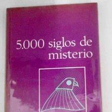 Libros: 5000 SIGLOS DE MISTERIO. Lote 237603600