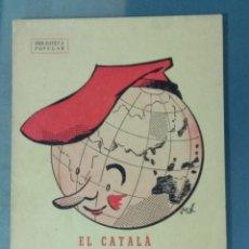 Libros: EL CATALÀ MARE DE TOTES LES LLENGÜES (HUMORADA FONÈTICA). Lote 237764785