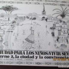Libros: LA CIUDAD PARA LOS NIÑOS: VIVIR SEVILLA - PROGRAMA EDUCATIVO - AYUNTAMIENTO DE SEVILLA 1984 - 1ª ED.. Lote 237947375