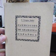 Libros: EJERCICIOS DE GRAMATICA ESPAÑOLA - VERGES SOLER, F.. Lote 220149512