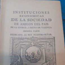 Libros: INSTITUCIONES ECONOMICAS DE LA SOCIEDAD DE AMIGOS DEL PAIS DE LA CIUDAD REINO DE VALENCIA - INSTITUC. Lote 220149517